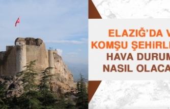8 Ağustos'ta Elazığ'da Hava Durumu Nasıl Olacak?