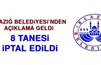 Elazığ Belediyesi'nden Açıklama Geldi, 8 Tanesi İptal Edildi