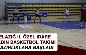 Elazığ İl Özel İdare Kadın Basketbol Takımı Hazırlıklara Başladı