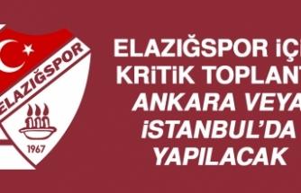Elazığspor İçin Kritik Toplantı