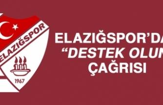 """Elazığspor'dan """"Destek Olun"""" Çağrısı…"""