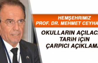 Hemşehrimiz Prof. Dr. Mehmet Ceyhan'dan okulların açılacağı tarih için çarpıcı açıklama!