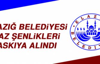 YAZ ŞENLİKLERİ ASKIYA ALINDI