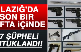 Elazığ'da Son Bir Hafta İçinde 27 Şüpheli Tutuklandı!
