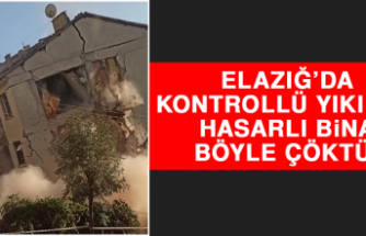 Elazığ'da Kontrollü Yıkımda Hasarlı Bina Böyle Çöktü