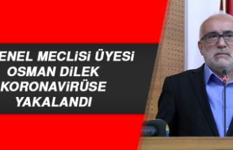 İl Genel Meclisi Üyesi Osman Dilek Koronavirüse Yakalandı