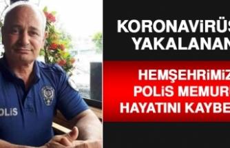 Koronavirüse Yakalanan Polis Memuru Hayatını Kaybetti