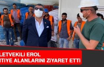 Milletvekili Erol, Şantiye Alanlarını Ziyaret Etti