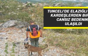 Tunceli'de Elazığlı Kayıp Kardeşlerden Birinin Cansız Bedenine Ulaşıldı