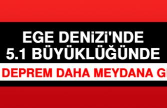 Afad: Ege Denizi'nde 5.1 Büyüklüğünde Bir Deprem Daha Meydana Geldi