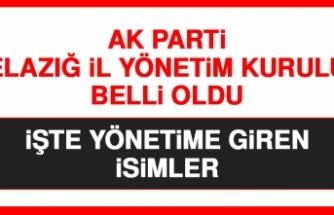 AK Parti Elazığ İl Yönetim Kurulu Belli Oldu
