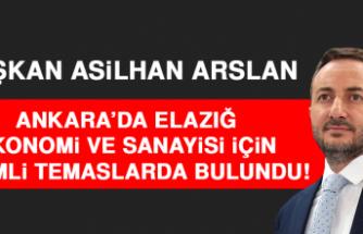 Başkan Arslan, Ankara'da Elazığ Ekonomi Ve Sanayisi İçin Önemli Temaslarda Bulundu