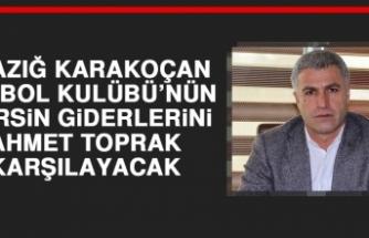 Elazığ Karakoçan FK'nın Mersin Giderlerini Ahmet Toprak Karşılayacak