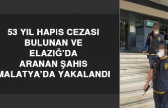 ELAZIĞ'DA ARANAN ŞAHIS MALATYA'DA YAKALANDI