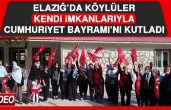 Elazığ'da Köylüler Kendi İmkanlarıyla Cumhuriyet Bayramı'nı Kutladı