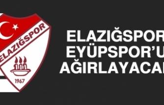 Elazığspor, Eyüpspor'u Ağırlayacak