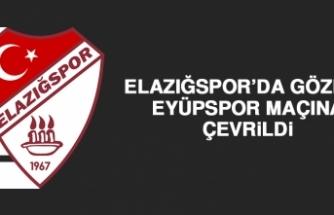 Elazığspor'da Gözler Eyüpspor Maçına Çevrildi