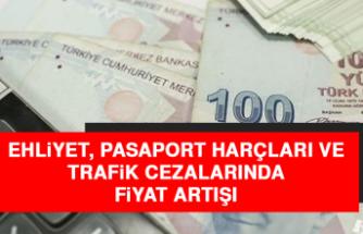Ehliyet, Pasaport Harçları ve Trafik Cezalarında Fiyat Artışı