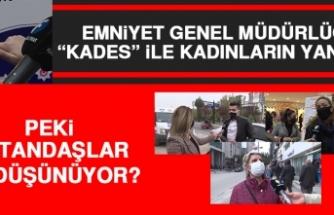 """Emniyet Genel Müdürlüğü """"KADES"""" İle Kadınların Yanında"""