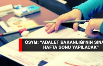 """ÖSYM: """"Adalet Bakanlığı'nın Sınavları Hafta Sonu Yapılacak"""""""
