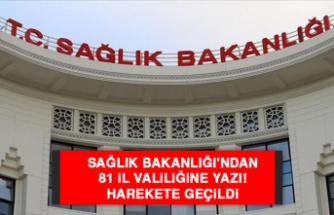Sağlık Bakanlığı'ndan 81 il valiliğine yazı! Harekete geçildi