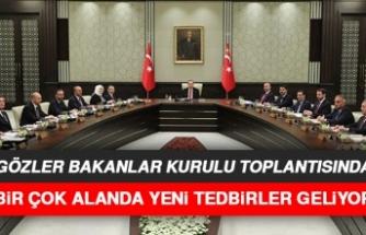 Yeni Tedbirler İçin Gözler Kabine Kurulu Toplantısında