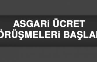 ASGARİ ÜCRET GÖRÜŞMELERİ BAŞLADI!