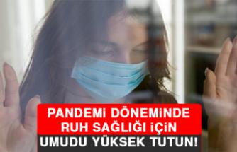 Pandemi döneminde ruh sağlığı için umudu yüksek tutun!