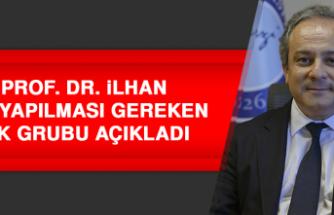 Prof. Dr. İlhan, Aşı Yapılması Gereken İlk Grubu Açıkladı