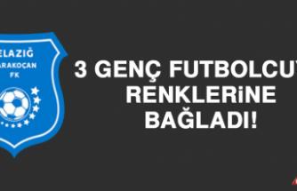 Elazığ Karakoçan FK, 3 Genç Futbolcuyu Renklerine Bağladı