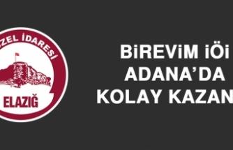 Birevim İÖİ, Adana'da Kolay Kazandı