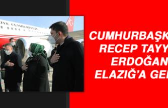 CUMHURBAŞKANI ERDOĞAN ELAZIĞ'A GELDİ