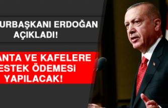 Cumhurbaşkanı Erdoğan Açıkladı Lokanta Ve Kafelere Destek Ödemesi Yapılacak