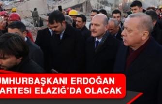 Cumhurbaşkanı Erdoğan Pazartesi Elazığ'da Olacak