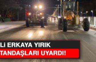 Elazığ Valisi Erkaya Yırık, Vatandaşları Uyardı!