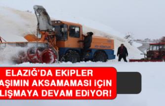 Elazığ'da Ekipler Ulaşımın Aksamaması İçin Çalışmaya Devam Ediyor