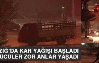 Elazığ'da Kar Yağışı Başladı Sürücüler Zor Anlar Yaşadı
