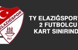 Elazığspor'da 2 Futbolcu Kart Sınırında