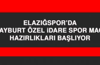 Elazığspor'da Bayburt ÖİS Maçı Hazırlıkları Başlıyor