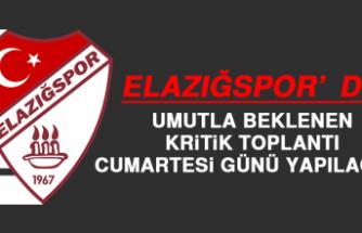 Elazığspor'da Umutla Beklenen Kritik Toplantı Cumartesi Günü Yapılacak