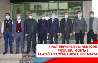 Fırat Üniversitesi Rektörü Prof. Dr. Göktaş Elazığ TSO Yönetimiyle bir araya geldi