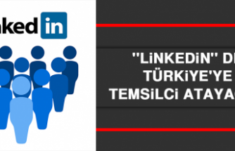 ''Linkedin'' De Türkiye'ye Temsilci Atayacak