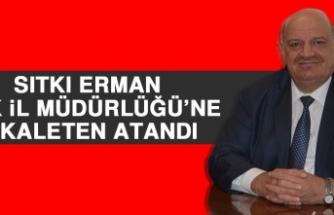 Mehmet Sıtkı Erman SGK İl Müdürlüğü'ne Vekaleten Atandı
