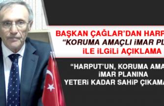 """Başkan Çağlar: """"Harput için ciddi ve doğru bir koruma programı uygulanmamıştır"""""""