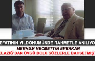 Merhum Erbakan, Elazığ'dan Övgü Dolu Sözlerle Bahsetmişti
