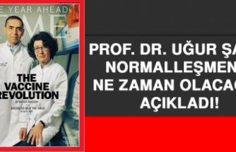 Prof Dr. Uğur Şahin Normalleşmenin Ne Zaman Olacağını Açıkladı!