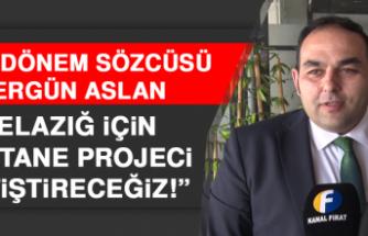 Aslan: Elazığ İçin 200 Projeci Yetiştireceğiz