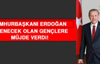 Cumhurbaşkanı Erdoğan'dan Evlenecek Olan Gençlere Müjde!