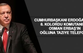 Cumhurbaşkanı Erdoğan'dan Kolordu Komutanımız Osman Erbaş'ın Oğluna Taziye Telefonu