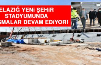 Elazığ Yeni Şehir Stadyumunda Çalışmalar Devam Ediyor